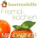 Fremdkochen Mandarine