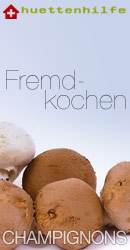 Fremdkochen Champignons
